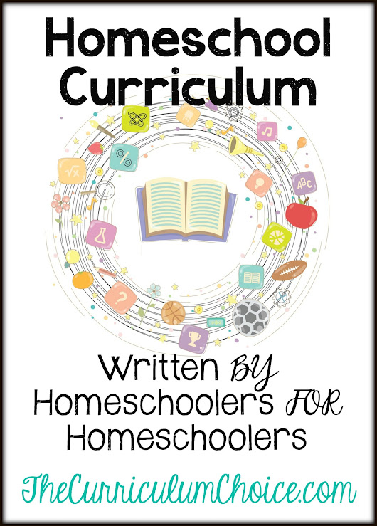 Our Favorite Curriculum By and For Homeschoolers - The Curriculum Choice