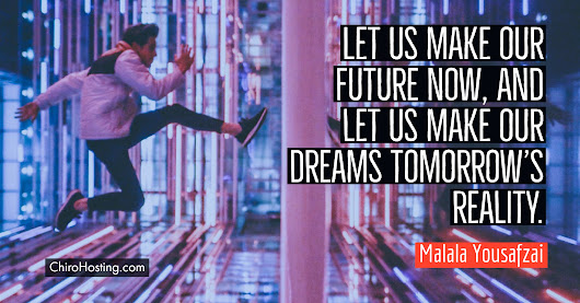 Let Us Make Our Future Now and Let Us Make Our Dreams Tomorrows Reality - Chesapeake, VA Chiropractor - Dr. David N. Block Family Chiropractic