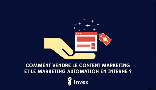 Comment vendre le Content Marketing et le Marketing Automation en interne ?