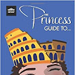 The Princess Guide To Rome: Belinda Darcey: 9780993733604: Amazon.com: Books