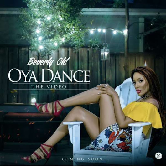 Beverly Oh – Oya Dance » Download, Video » Hitvibes