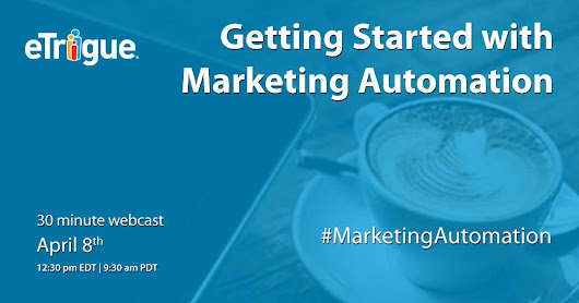 Webinar - Getting Started with Marketing Automation