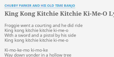 King Kong Kitchie Kitchie Ki Me O Lyrics