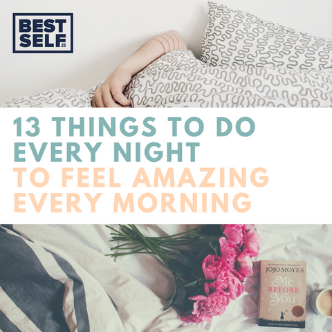 13 Things To Do Every Night To Feel Amazing Every Morning