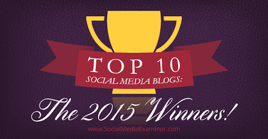 Top 10 Social Media Blogs: The 2015 Winners! |