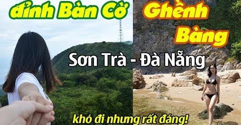 Gian Nan Đường Lên ĐỈNH BÀN CỜ Và GHỀNH BÀNG tại Đà Nẵng   Hãy Như TỐ