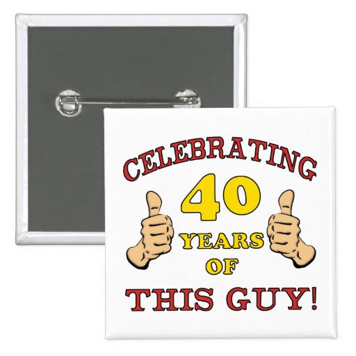 40th Birthday Gift For Him Pin