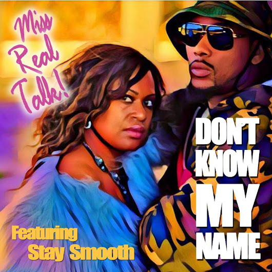 Don't Know My Name (feat. Stay Smooth) by Miss Real Talk distributed by DistroKid and live on Spotify