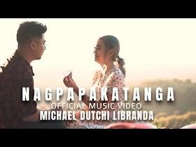 Nagpapakatanga by Michael Dutchi Libranda [Official Music Video]