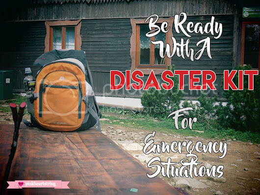 Be Ready With A Disaster Kit For Emergency Situations