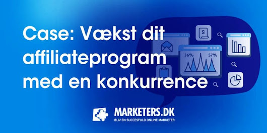 Case: Vækst dit affiliateprogram med en konkurrence