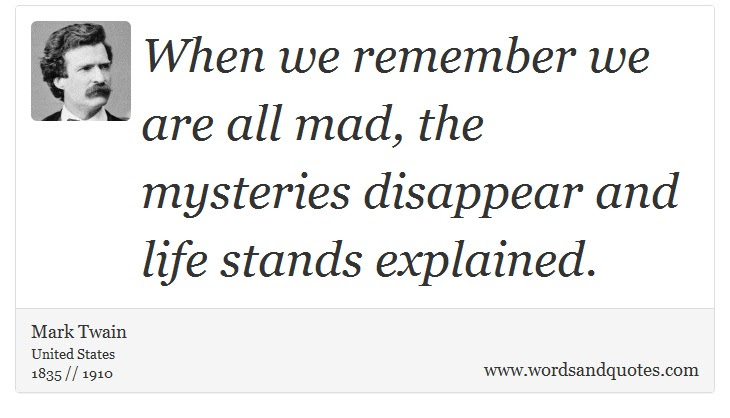 On Madness When We Remember We Are All Mad The Mysteries