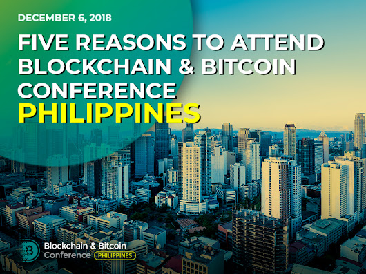 Five reasons to attend Blockchain & Bitcoin Conference Philippines | Blockchain Conference Philippines