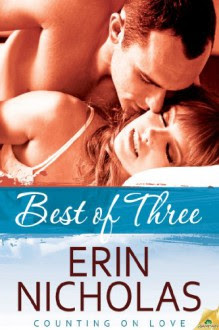 Best of Three (Counting on Love) - Erin Nicholas