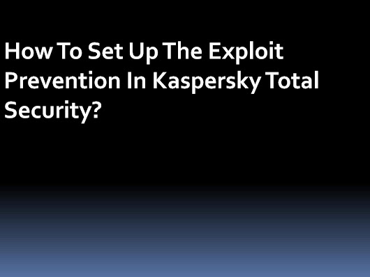 How to set up the exploit prevention in kaspersky total security