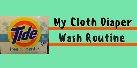 My Cloth Diaper Wash Routine Using Tide Free & Gentle Powder