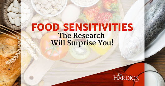 The Surprising Facts About Food Sensitivities - DrHardick.com
