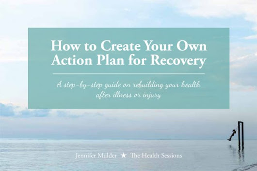 7 Lessons I Learned About Recovery From Illness – The Health Sessions