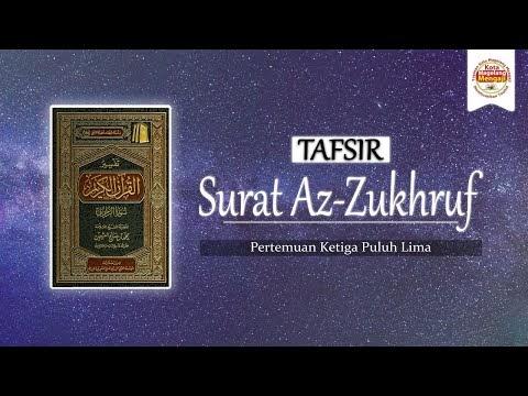 Tafsir Surat Az-Zukhruf - Syaikh Utsaimin (Pertemuan 35)   Ustadz Zaki Rakhmawan