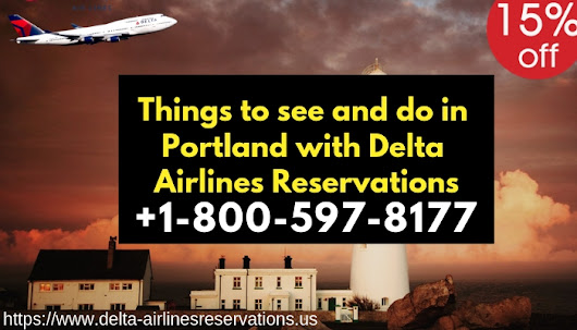 Things to see and do in Portland with Delta Airlines Reservations +1(800)597-8177