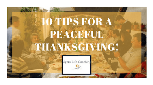 10 Tips for a peaceful Thanksgiving!