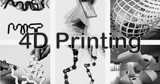 What is 4D Printing and Its 4th Dimension?