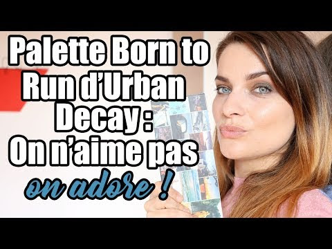 Palette Born to Run d'Urban Decay : on n'aime pas, on adore !