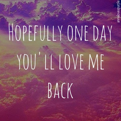 Hopefully One Day Youll Love Me Back Pictures Photos And Images
