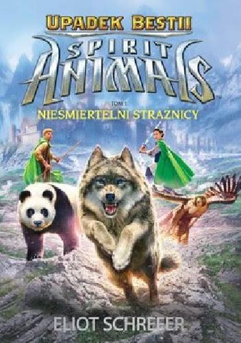 Okładka książki Spirit Animals. Upadek Bestii. Nieśmiertelni strażnicy