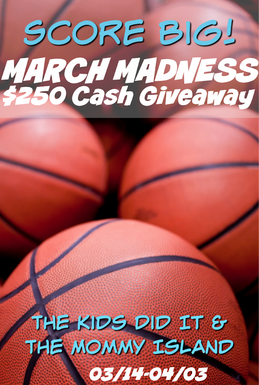 March Madness $250. Cash Giveaway