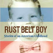 An Ambridge kid looks back in Rust Belt Boy