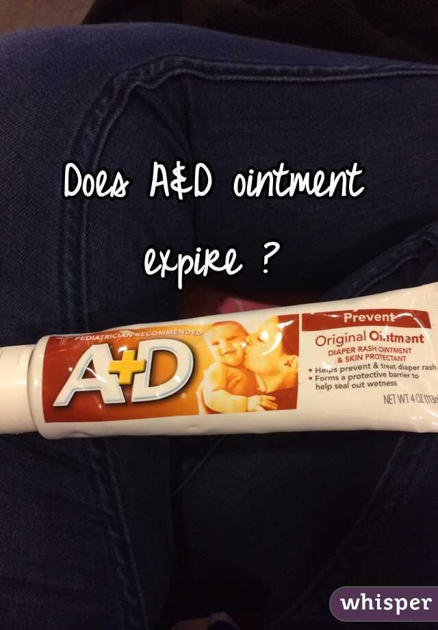 Does Ad Ointment Expire