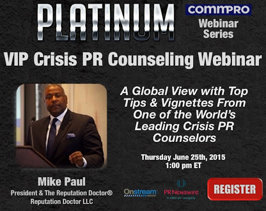 VIP Crisis PR Counseling Webinar: A Global View with Top Tips & Vignettes From One of the World's Leading Crisis PR Counselors