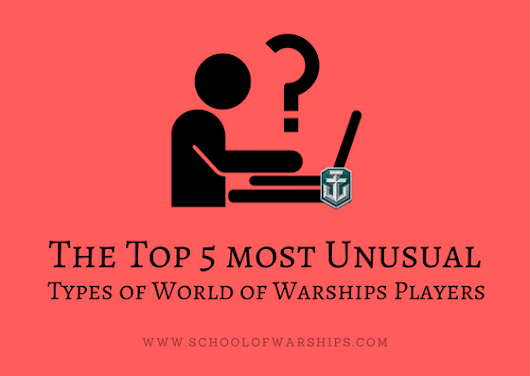 The Top 5 most Unusual Types of World of Warships Players