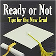 Ready or Not, Tips for the New Grad: Lisa J. Shultz: 9780615884288: Amazon.com: Books