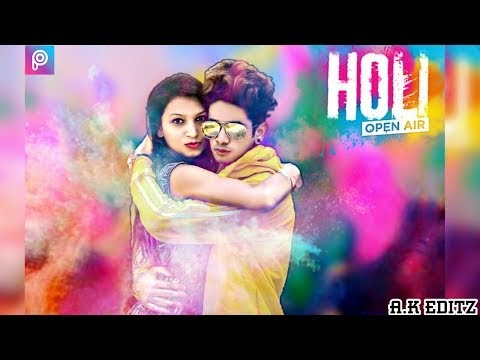 Holi  Special Photo Editing || Editing For Happy Holi 2018 || New Colourfull Picture Editing