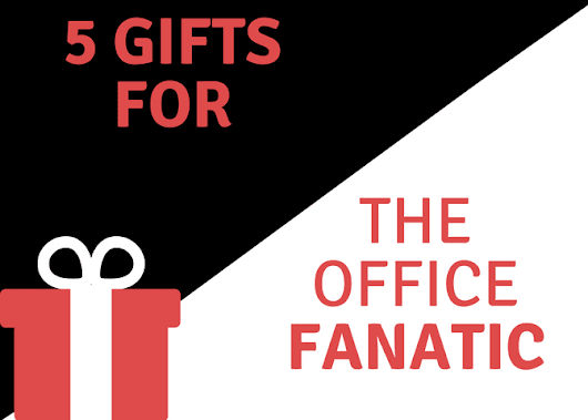 5 Gifts to Get The Office Fanatic