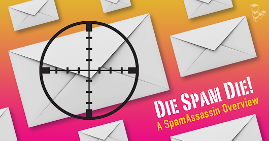 "Die, Spam, Die! SpamAssassin ""Whacks"" Those Shady Emails"