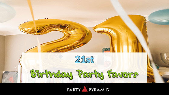 21 Unique 21st Birthday Party Favor Ideas For An Unforgettable