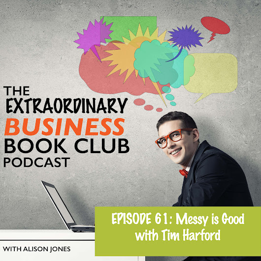 Episode 61 – Messy is Good with Tim Harford
