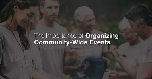 The Importance of Organizing Community-Wide Events