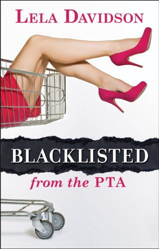 Blacklisted from the PTA (Paperback) by Lela Davidson