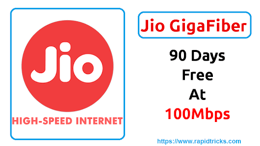 Jio GigaFiber Welcome Offer - 100 MBPS Broadband Service Free for 3 Months