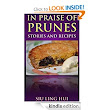 Amazon.com: In Praise Of Prunes: Stories And Recipes eBook: Siu Ling Hui: Kindle Store