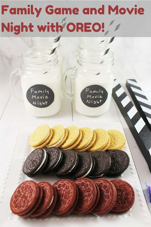 Family Game and Movie Night with OREO! - Savvy In The Kitchen