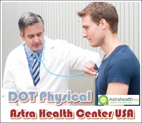 What is Dot Physical Examination? | Astra Health Center