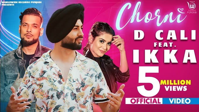 CHORNI SONG LYRICS - D CALI &  IKKA