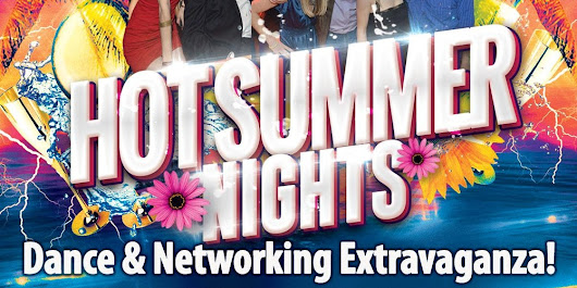 ★Let's Celebrate At The Biggest Hot Summer Nights Dance and Networking Extravaganza Ever!★