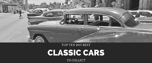 TOP TEN 2017 BEST CLASSIC CARS TO COLLECT | Scottsdale Muffler