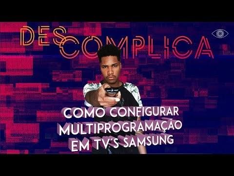 Descomplica: Como configurar multiprogramação em TV's Samsung.